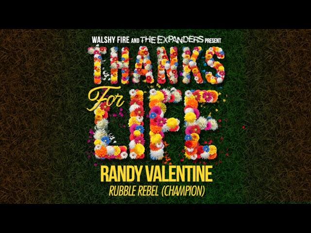 randy-valentine-rubble-rebel-champion-thanks-for-life-riddim-walshy-fire
