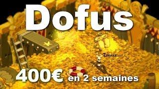 Dofus - Gagner 400€ en 2 semaines [argent-web.fr]