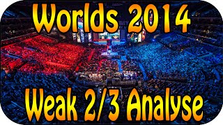 LOL Worlds 2014 - Węek 2/3 Analyse