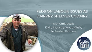 """Feds on labour issues as DairyNZ shelves GoDairy"" with Chris Lewis"