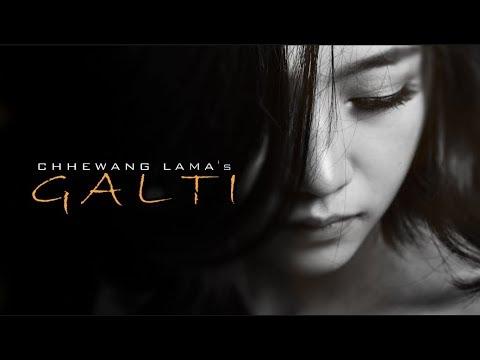 Download CHHEWANG LAMA  - GALTI  || OFFICIAL AUDIO ||