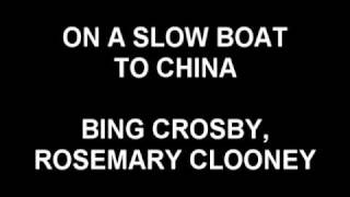 On A Slow Boat To China - Bing Cosby, Rosemary Clooney
