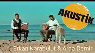Erkan Karabulut \u0026 Arda Demir --Elqajiye-- (Akustik) 2020
