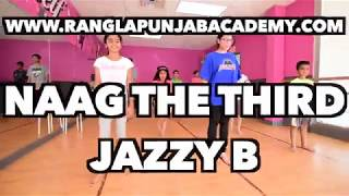 Naag the third | jazzy b | bhangra dance cover