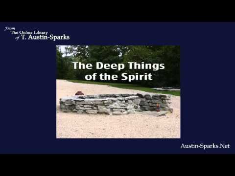 The Deep Things Of The Spirit - T. Austin-Sparks