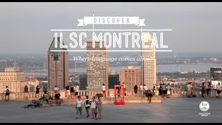 Learn English or French in Canada: Study at ILSC Montréal