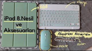 iPad 8. Nesil ve Aksesuarları || Aliexpress Alışverişim |