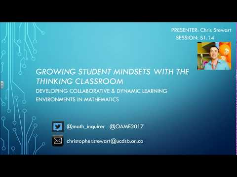 Growing Student Mindsets with the Thinking Classroom OAME 2017