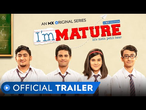 Immature | Official Trailer | MX Original Series | A TVF Creation | MX Player