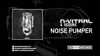N-Vitral & Sei2ure - Noise Pumper