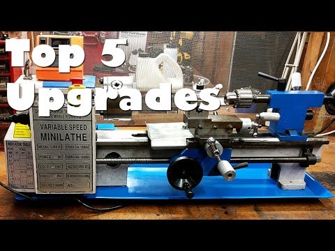 Top 5 Best Upgrades and Modifications! Mini Metal Lathe - A Year In Review  Part 1