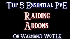 Top 5 Essential PvE Addons on WoW WoTLK!
