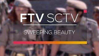 FTV SCTV - Sweeping Beauty