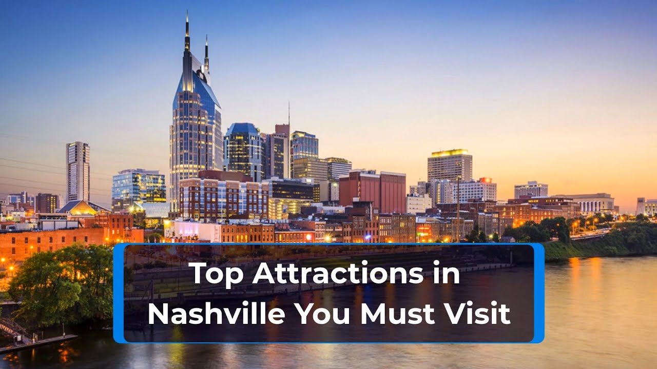 Tops Attractions in Nashville You Must Visit