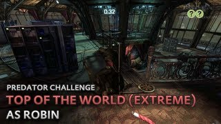 Batman: Arkham City - Top of the World (Extreme) [as Robin] - Predator Challenge
