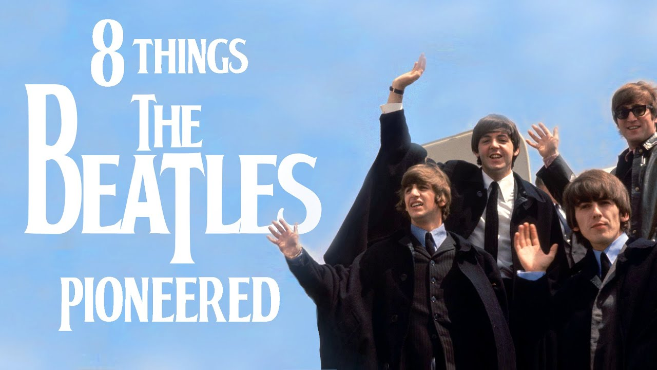 The Beatles' 8 Pioneering Innovations: A Video Essay Exploring How the Fab Four Changed Pop Music