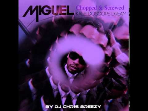 Pussy Is Mine-Miguel (Chopped & Screwed By DJ Chris Breezy)