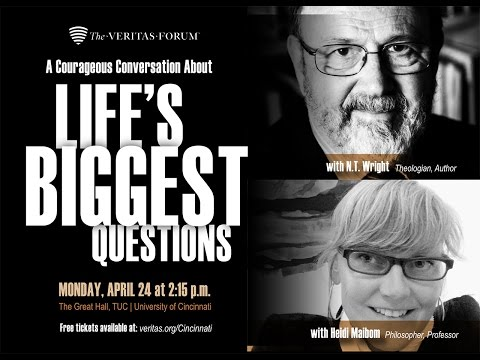 2017 Veritas Forum Life's Biggest Questions NT Wright