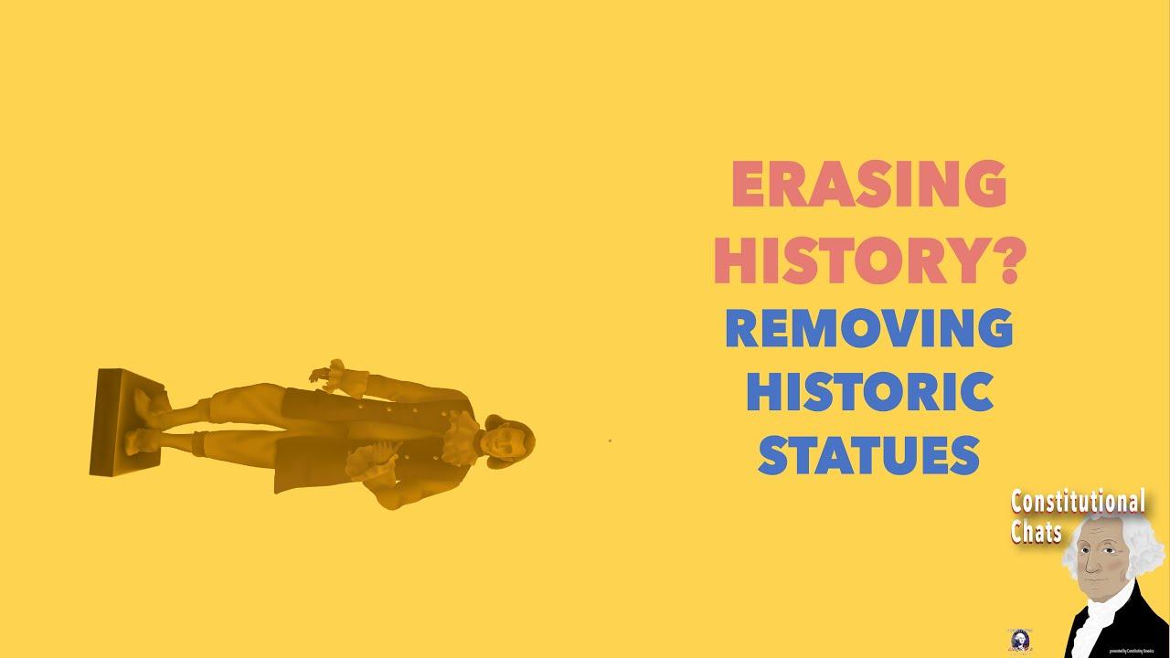 Erasing History? Removing Historic Statues (w/ Bill McClay & Eboni Jenerette)   Constitutional Chats