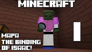 Minecraft mapa THE BINDING OF ISAAC! Cap.1