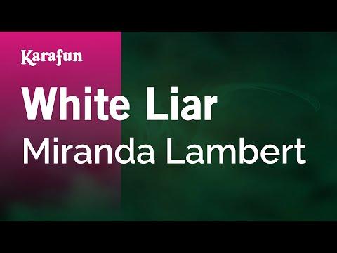 Karaoke White Liar - Miranda Lambert *