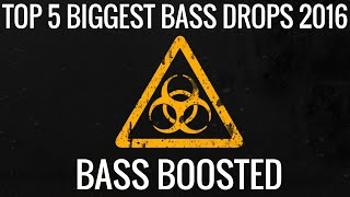 TOP 5 BIGGEST BASS DROPS 2016 (BASS BOOSTED)