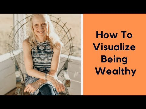 How to Visualize Yourself Being Wealthy