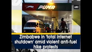 Zimbabwe in 'total internet shutdown' amid violent anti-fuel hike protests