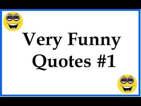 Very Funny Quotes #1 - YouTube