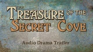 The Treasure of the Secret Cove | Audio Drama Trailer