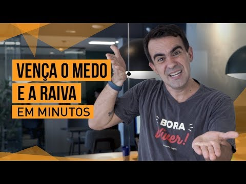 COMECE A VENCER O MEDO E A RAIVA EM POUCOS MINUTOS