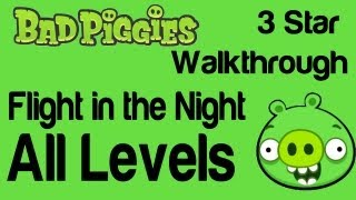 Bad Piggies - Flight in the Night All Levels 4-1 thru 4-IX 3 Star Walkthrough Hidden Skulls
