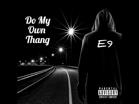 E9INE - Do My Own Thang (feat. GonZo & Buddha)
