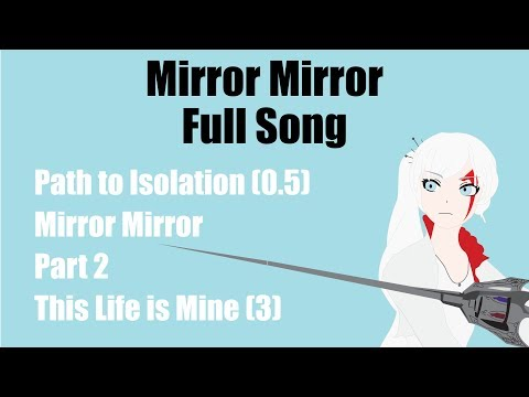 Mirror Mirror FULL SONG (ALL 4 parts) [Path to Isolation, Mirror Mirror 1&2, Life is Mine] LYRICS