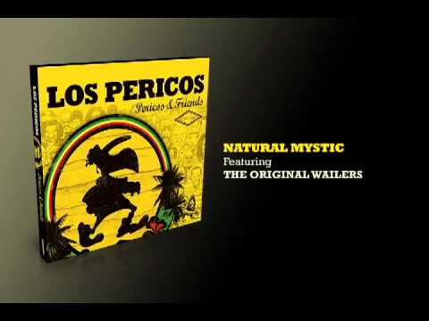 Natural Mystic - Los Pericos & The Wailers