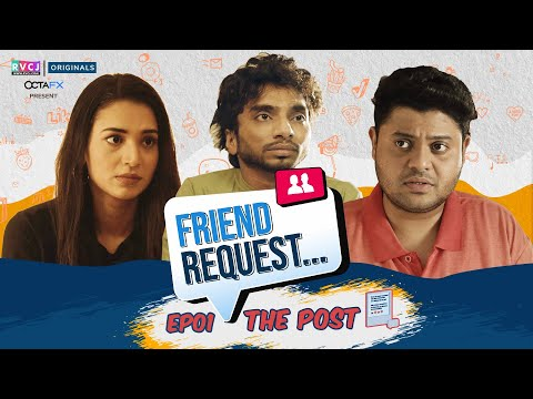 Friend Request | Web Series | E01 - The Post | Ft. Badri, An