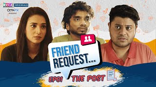 Friend Request | Web Series | E01 - The Post | Ft. Badri, Anjali, Chote Miyan | RVCJ Originals