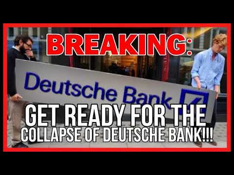 ALERT! Deutsche Bank! The Collapse Has Begun! So Big Banks Collapse None Are Immune