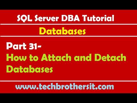 SQL Server DBA Tutorial 31- How to Attach and Detach Databases