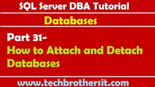 SQL Server DBA Tutorial 31- How to Attach and Detach Databases