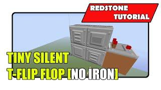 Tiny Silent T-Flip Flop [No Iron] (Minecraft Xbox TU24/CU12/PlayStation CL1.16)