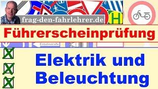FÜHRERSCHEINPRÜFUNG THEORIEFRAGEN - TECHNIK - ELEKTRIK UND BELEUCHTUNG - FAHRSCHULE