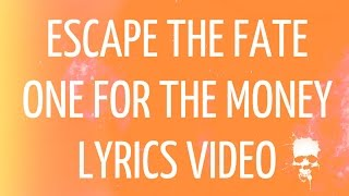 Escape the fate - One for the money (Lyrics video)