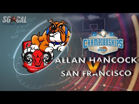 CCCAA Men's Basketball Quarterfinals: Allan Hancock vs City College of San Francisco - 3/9/18 - 7pm