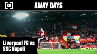 Away Days - Liverpool FC vs SSC Napoli | Kitbag