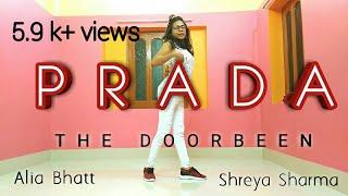 Prada-The Doorbeen Duro Duro Alia Bhatt Shreya Sharma Latest Hits 2019 Dance Cover Prada