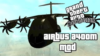 Grand Theft Auto: San Andreas- Transporting Vehicle (Airbus A400M Mod)