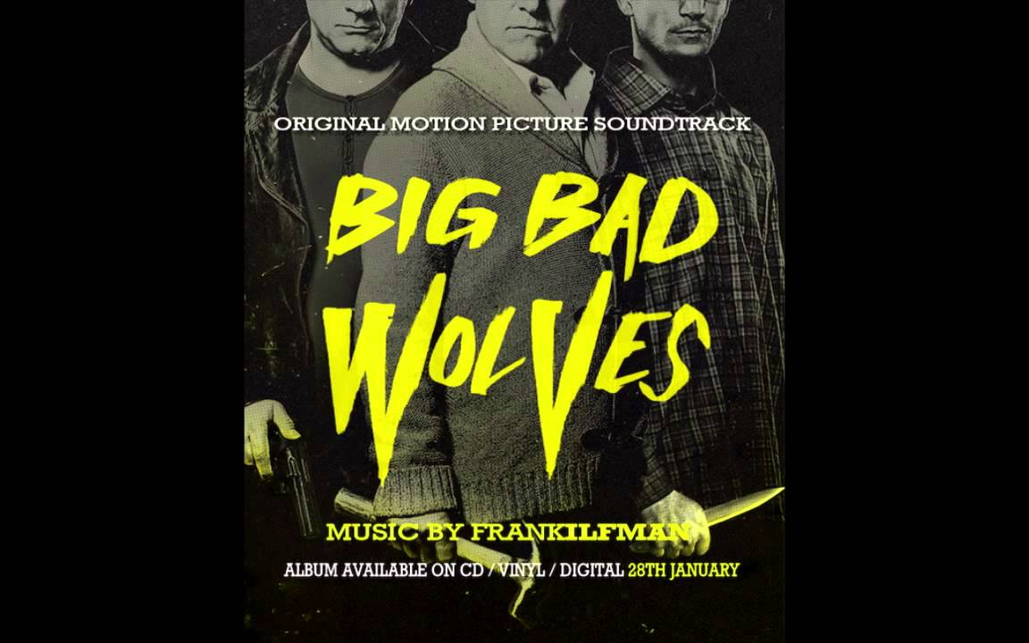 Big Bad Wolves Official Soundtrack Preview Frank Ilfman