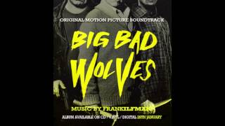 Big Bad Wolves - Official Soundtrack Preview - Frank Ilfman