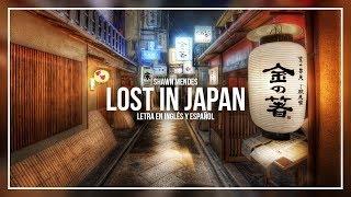 SHAWN MENDES - LOST IN JAPAN |LETRA EN INGLÉS Y ESPAÑOL